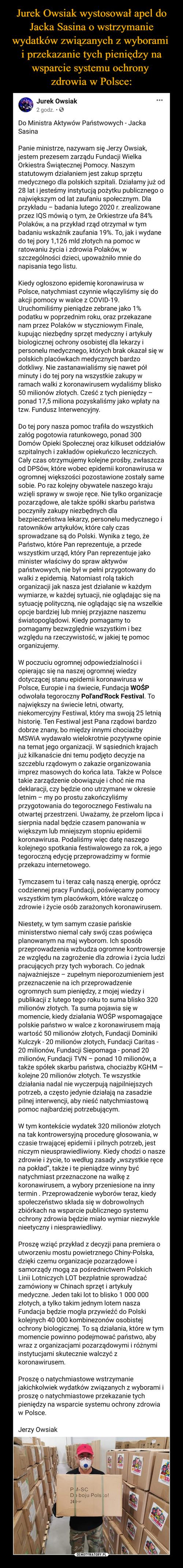 Jurek Owsiak wystosował apel do Jacka Sasina o wstrzymanie wydatków związanych z wyborami  i przekazanie tych pieniędzy na wsparcie systemu ochrony  zdrowia w Polsce: