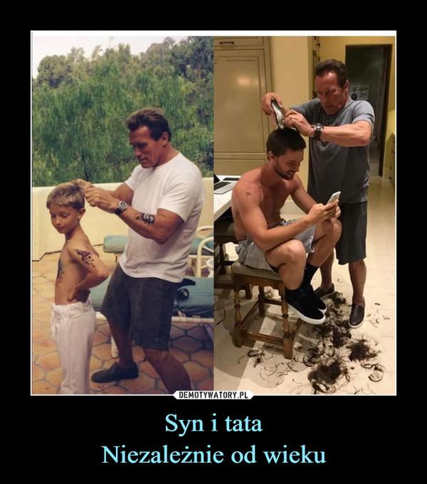 Syn i tataNiezależnie od wieku –