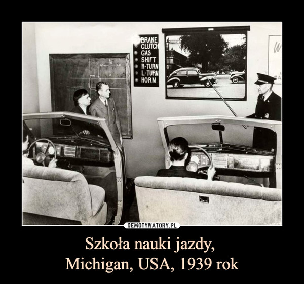Szkoła nauki jazdy, Michigan, USA, 1939 rok –