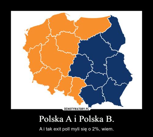 Polska A i Polska B.