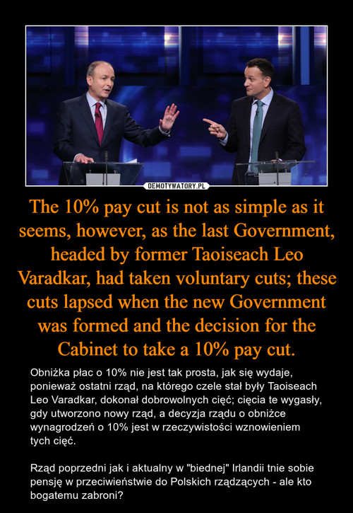 The 10% pay cut is not as simple as it seems, however, as the last Government, headed by former Taoiseach Leo Varadkar, had taken voluntary cuts; these cuts lapsed when the new Government was formed and the decision for the Cabinet to take a 10% pay cut.