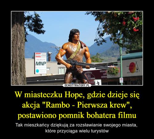 """W miasteczku Hope, gdzie dzieje się akcja """"Rambo - Pierwsza krew"""", postawiono pomnik bohatera filmu"""