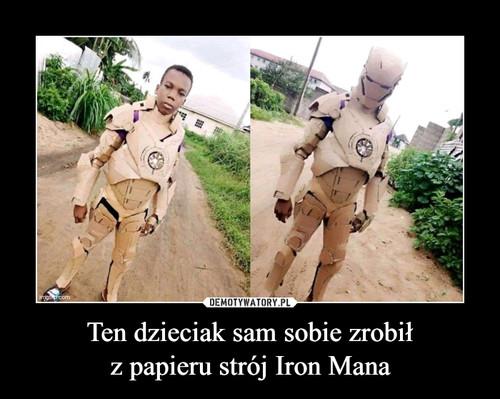 Ten dzieciak sam sobie zrobił z papieru strój Iron Mana