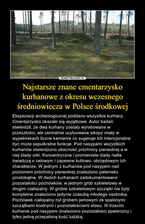 Najstarsze znane cmentarzysko kurhanowe z okresu wczesnego średniowiecza w Polsce środkowej