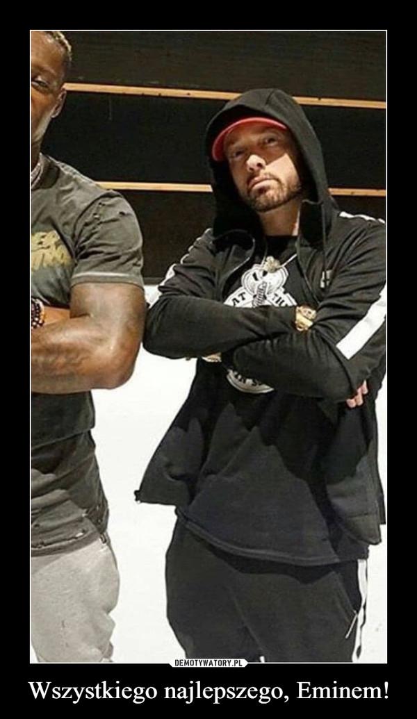 Wszystkiego najlepszego, Eminem! –