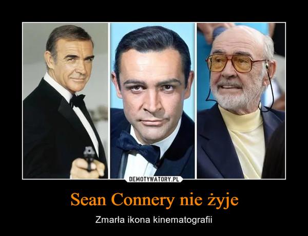 Sean Connery nie żyje – Zmarła ikona kinematografii