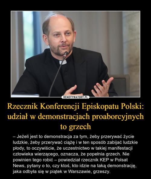Rzecznik Konferencji Episkopatu Polski: udział w demonstracjach proaborcyjnych to grzech