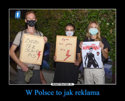 W Polsce to jak reklama