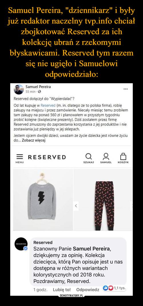 """Samuel Pereira, """"dziennikarz"""" i były już redaktor naczelny tvp.info chciał zbojkotować Reserved za ich kolekcję ubrań z rzekomymi błyskawicami. Reserved tym razem się nie ugięło i Samuelowi odpowiedziało:"""