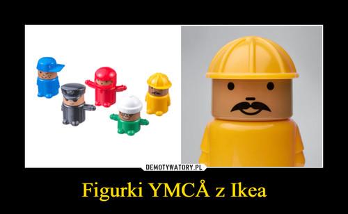 Figurki YMCÅ z Ikea