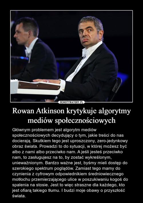 Rowan Atkinson krytykuje algorytmy mediów społecznościowych