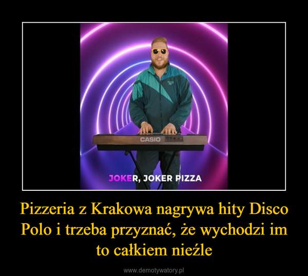 Pizzeria z Krakowa nagrywa hity Disco Polo i trzeba przyznać, że wychodzi im to całkiem nieźle –
