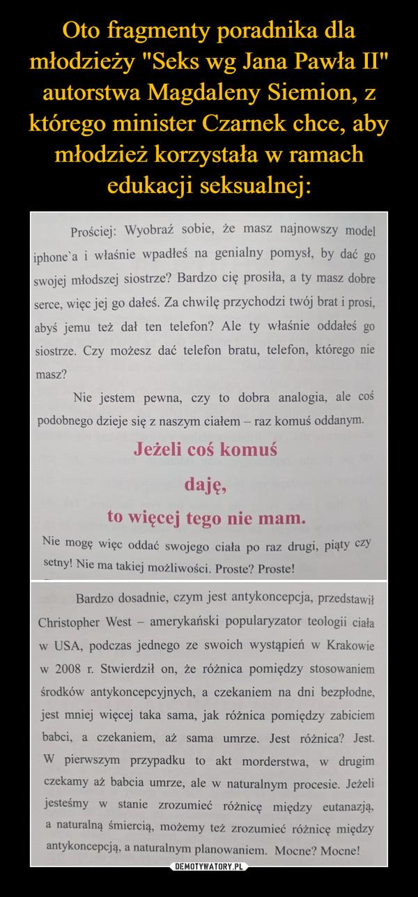"""Oto fragmenty poradnika dla młodzieży """"Seks wg Jana Pawła II"""" autorstwa Magdaleny Siemion, z którego minister Czarnek chce, aby młodzież korzystała w ramach edukacji seksualnej:"""