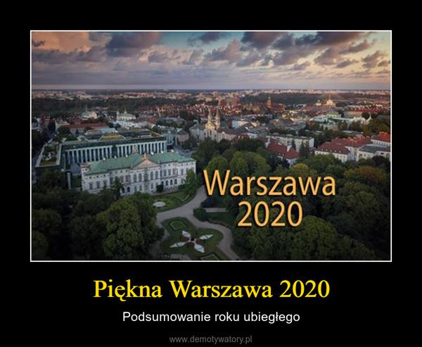 Piękna Warszawa 2020 – Podsumowanie roku ubiegłego