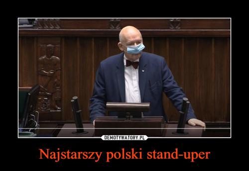 Najstarszy polski stand-uper