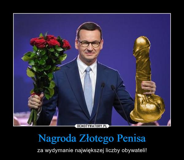Nagroda Złotego Penisa – za wydymanie największej liczby obywateli!