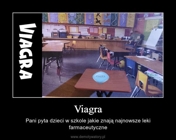 Viagra – Pani pyta dzieci w szkole jakie znają najnowsze leki farmaceutyczne