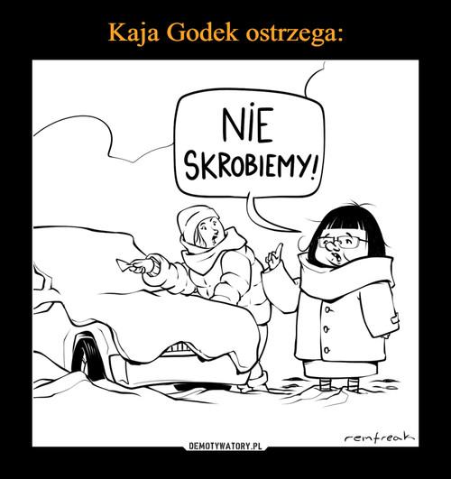 Kaja Godek ostrzega: