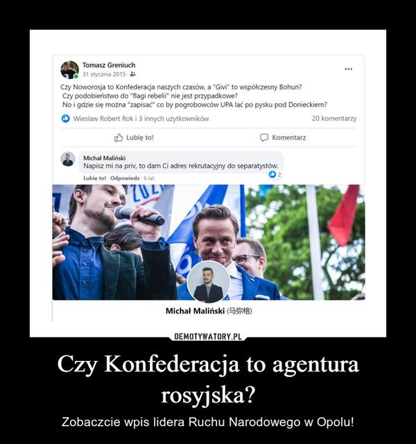 Czy Konfederacja to agentura rosyjska? – Zobaczcie wpis lidera Ruchu Narodowego w Opolu!