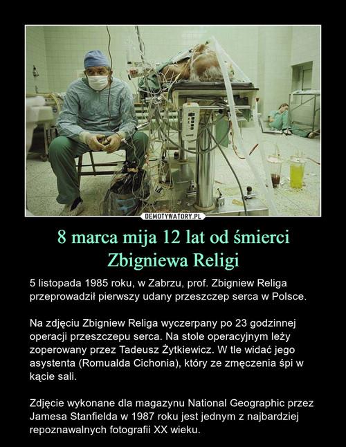 8 marca mija 12 lat od śmierci Zbigniewa Religi
