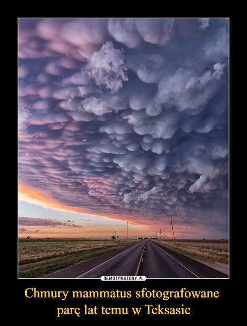 Chmury mammatus sfotografowane  parę lat temu w Teksasie