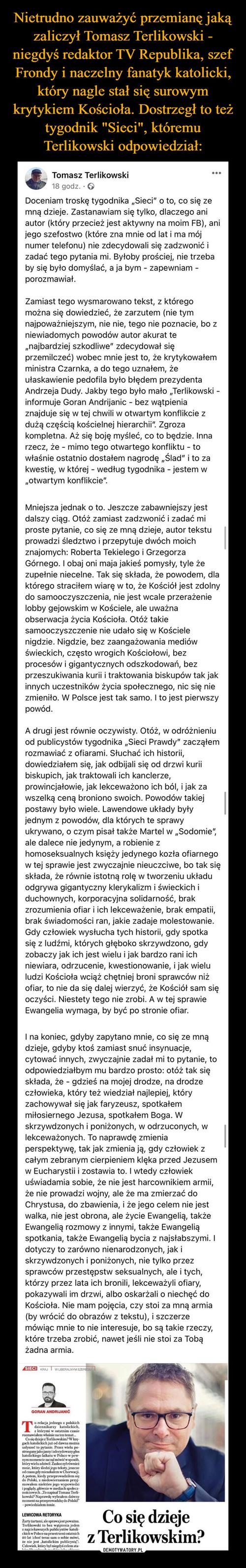 """Nietrudno zauważyć przemianę jaką zaliczył Tomasz Terlikowski - niegdyś redaktor TV Republika, szef Frondy i naczelny fanatyk katolicki, który nagle stał się surowym krytykiem Kościoła. Dostrzegł to też tygodnik """"Sieci"""", któremu Terlikowski odpowiedział:"""