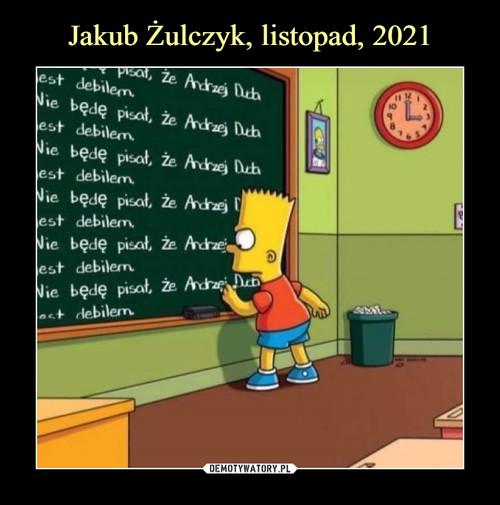 Jakub Żulczyk, listopad, 2021