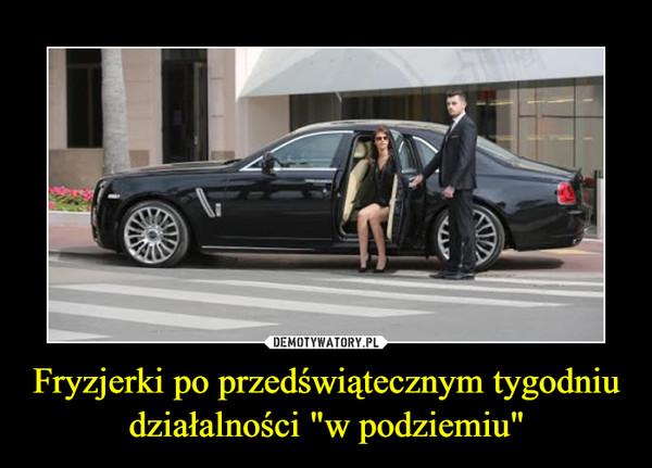 """Fryzjerki po przedświątecznym tygodniu działalności """"w podziemiu"""" –"""