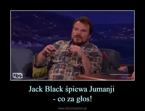 Jack Black śpiewa Jumanji - co za głos! –