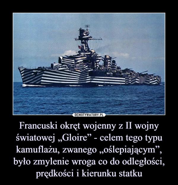 """Francuski okręt wojenny z II wojny światowej """"Gloire"""" - celem tego typu kamuflażu, zwanego """"oślepiającym"""", było zmylenie wroga co do odległości, prędkości i kierunku statku –"""