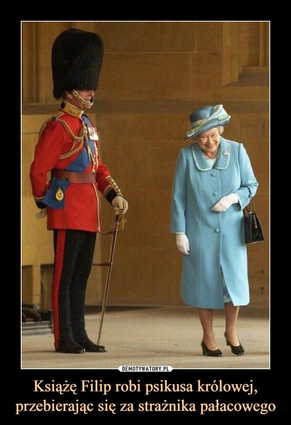 Książę Filip robi psikusa królowej, przebierając się za strażnika pałacowego –