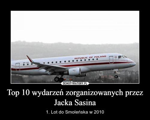 Top 10 wydarzeń zorganizowanych przez Jacka Sasina