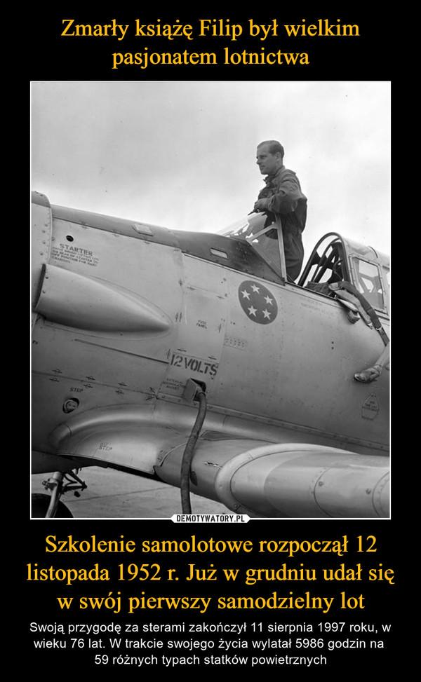 Szkolenie samolotowe rozpoczął 12 listopada 1952 r. Już w grudniu udał się w swój pierwszy samodzielny lot – Swoją przygodę za sterami zakończył 11 sierpnia 1997 roku, w wieku 76 lat. W trakcie swojego życia wylatał 5986 godzin na 59 różnych typach statków powietrznych