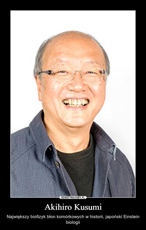 Akihiro Kusumi