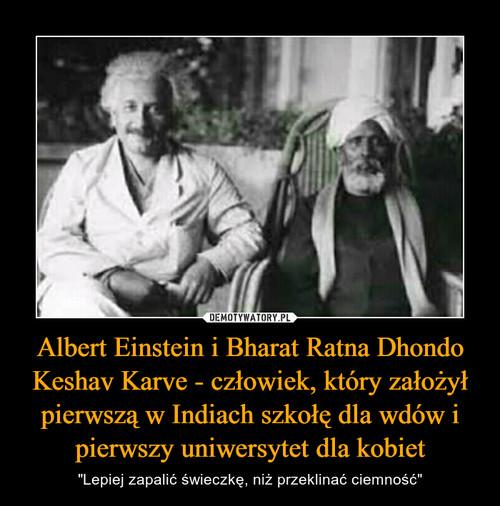 Albert Einstein i Bharat Ratna Dhondo Keshav Karve - człowiek, który założył pierwszą w Indiach szkołę dla wdów i pierwszy uniwersytet dla kobiet