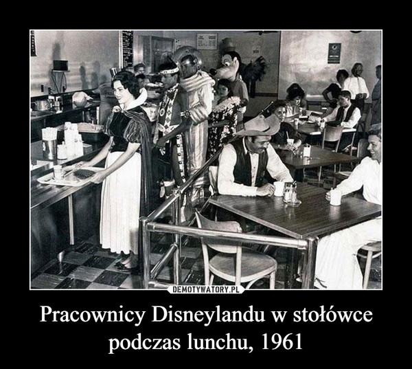 Pracownicy Disneylandu w stołówce podczas lunchu, 1961