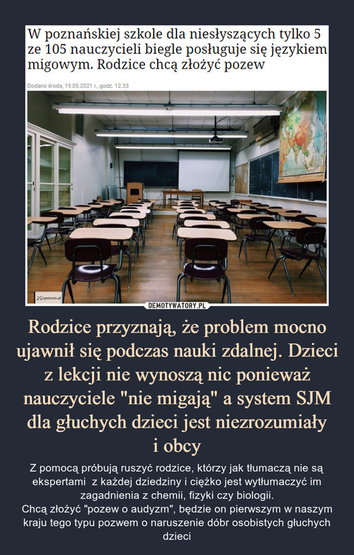 """Rodzice przyznają, że problem mocno ujawnił się podczas nauki zdalnej. Dzieci z lekcji nie wynoszą nic ponieważ nauczyciele """"nie migają"""" a system SJM dla głuchych dzieci jest niezrozumiały i obcy"""