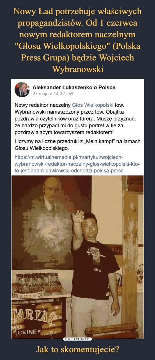 """Nowy Ład potrzebuje właściwych propagandzistów. Od 1 czerwca nowym redaktorem naczelnym """"Głosu Wielkopolskiego"""" (Polska Press Grupa) będzie Wojciech Wybranowski Jak to skomentujecie?"""