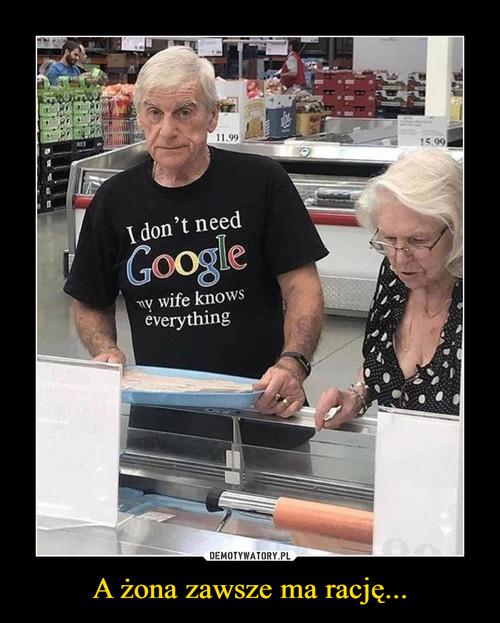 A żona zawsze ma rację...