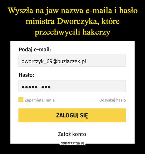 Wyszła na jaw nazwa e-maila i hasło ministra Dworczyka, które przechwycili hakerzy