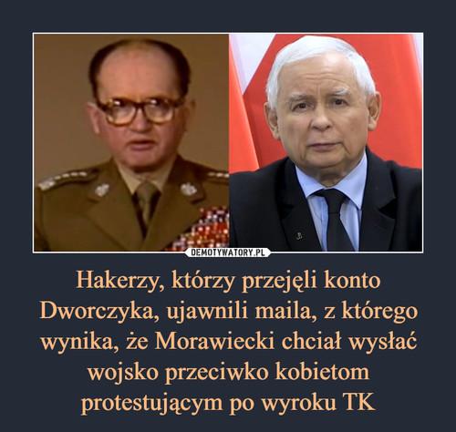 Hakerzy, którzy przejęli konto Dworczyka, ujawnili maila, z którego wynika, że Morawiecki chciał wysłać wojsko przeciwko kobietom protestującym po wyroku TK