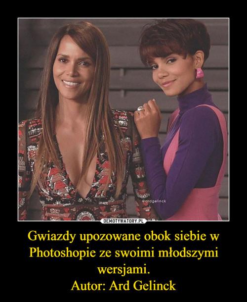 Gwiazdy upozowane obok siebie w Photoshopie ze swoimi młodszymi wersjami. Autor: Ard Gelinck