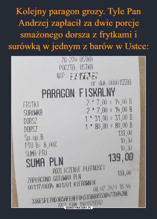 Kolejny paragon grozy. Tyle Pan Andrzej zapłacił za dwie porcje smażonego dorsza z frytkami i surówką w jednym z barów w Ustce: