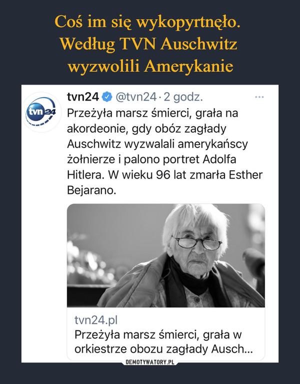 –  tvn24 @tvn24-2 godz. Przeżyła marsz śmierci, grała na akordeonie, gdy obóz zagłady Auschwitz wyzwalali amerykańscy żołnierze i palono portret Adolfa Hitlera. W wieku 96 lat zmarła Esther Bejarano. tvn24.pl Przeżyła marsz śmierci, grała w orkiestrze obozu zagłady Ausch...