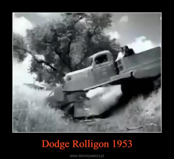 Dodge Rolligon 1953 –