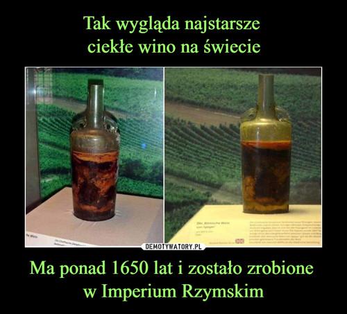 Tak wygląda najstarsze  ciekłe wino na świecie Ma ponad 1650 lat i zostało zrobione  w Imperium Rzymskim