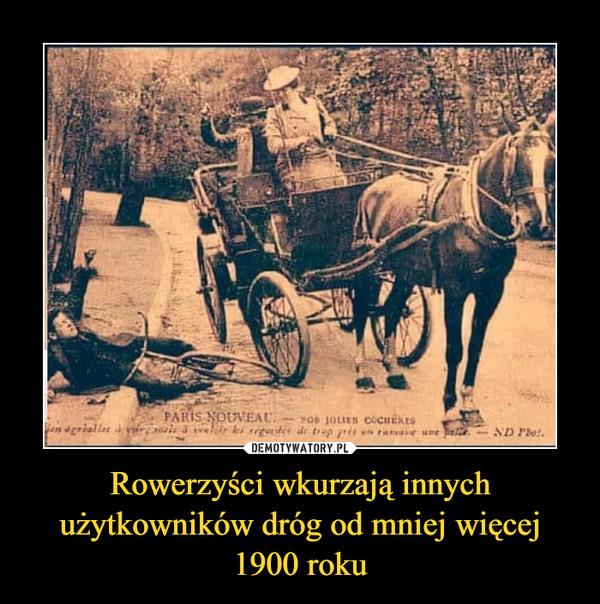 Rowerzyści wkurzają innych użytkowników dróg od mniej więcej 1900 roku