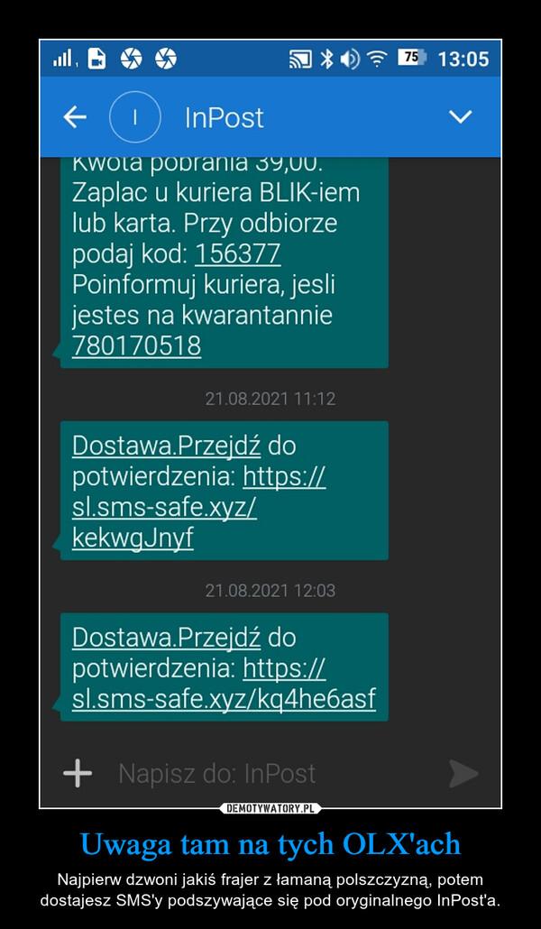 Uwaga tam na tych OLX'ach – Najpierw dzwoni jakiś frajer z łamaną polszczyzną, potem dostajesz SMS'y podszywające się pod oryginalnego InPost'a.