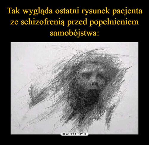 Tak wygląda ostatni rysunek pacjenta ze schizofrenią przed popełnieniem samobójstwa: