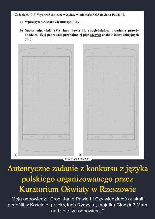Autentyczne zadanie z konkursu z języka polskiego organizowanego przez Kuratorium Oświaty w Rzeszowie